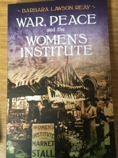 Details of fascinating new book -War, Peace, and the Women's Institute